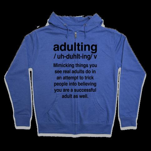 Adulting Definition Zip Hoodie