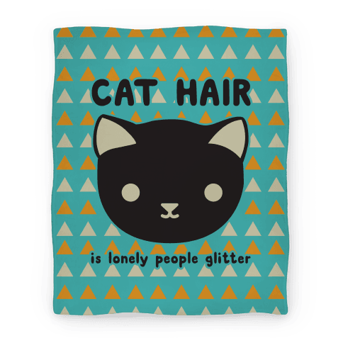 Cat Hair Is Lonely People Glitter Blanket