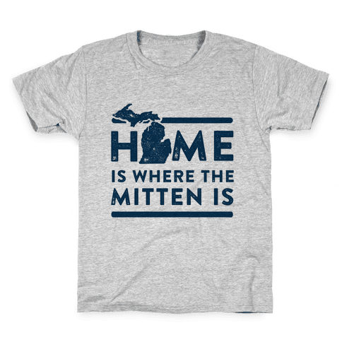 Home Is Where the Mitten Is Kids T-Shirt