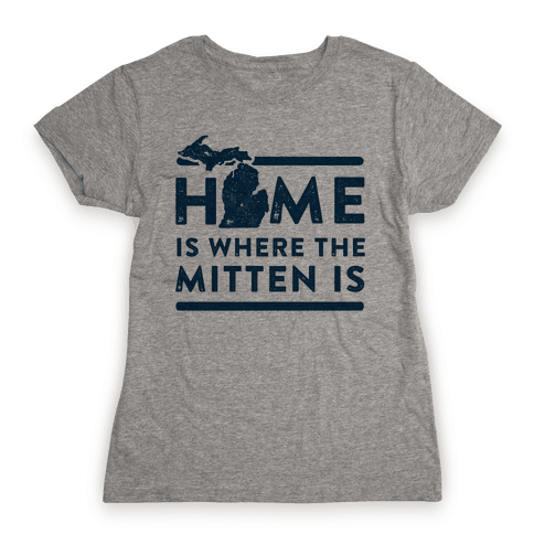 Home Is Where the Mitten Is Womens T-Shirt