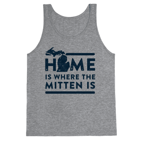 Home Is Where the Mitten Is Tank Top
