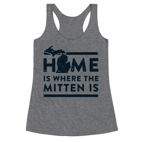 Home Is Where the Mitten Is Racerback Tank Top