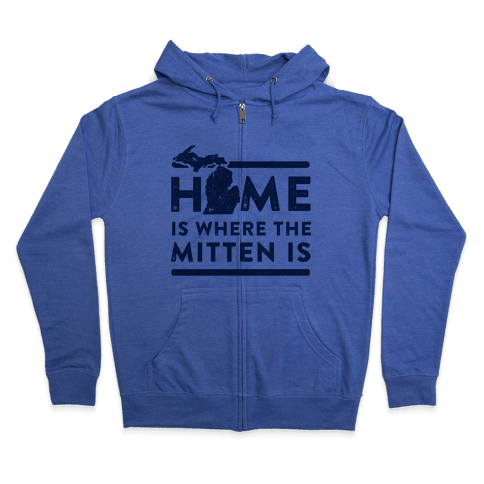 Home Is Where the Mitten Is Zip Hoodie