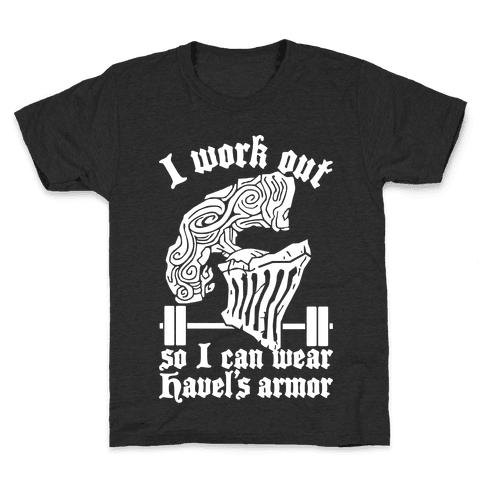 I Work Out To Wear Havel's Armor Kids T-Shirt