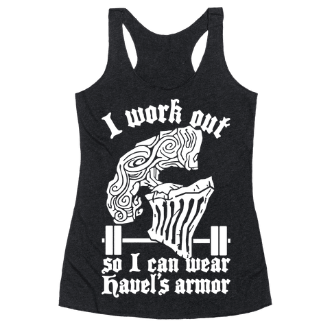 I Work Out To Wear Havel's Armor Racerback Tank Top