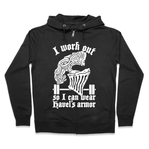 I Work Out To Wear Havel's Armor Zip Hoodie