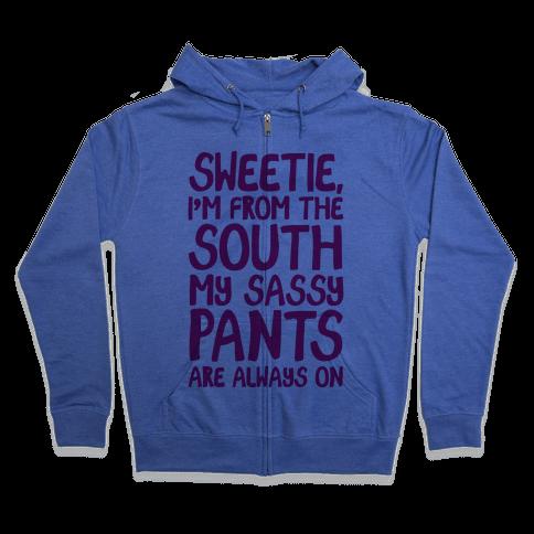 Southern Sassy Pants Zip Hoodie