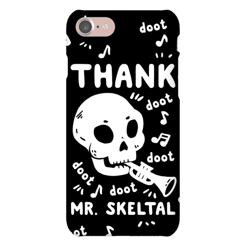 Thank Mr. Skeltal Phone Case
