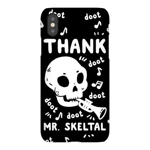 Thank Mr. Skeltal Phone Case