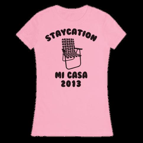 Staycation Mi Casa 2013 Womens T-Shirt