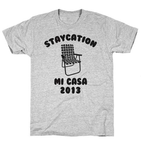 Staycation Mi Casa 2013 Mens T-Shirt
