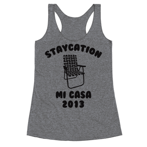 Staycation Mi Casa 2013 Racerback Tank Top
