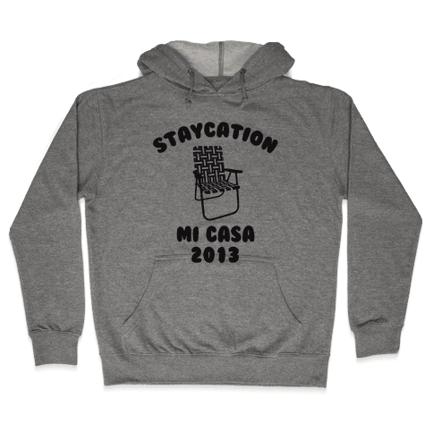 Staycation Mi Casa 2013 Hooded Sweatshirt