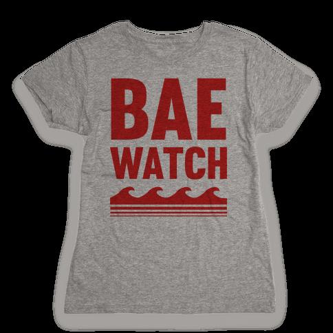 Bae Watch Womens T-Shirt