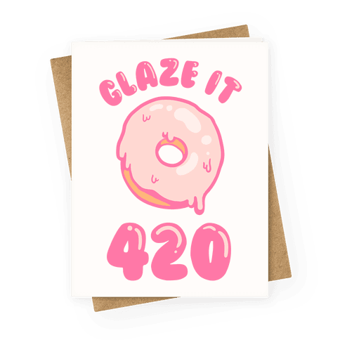 Glaze It 420 Greeting Card