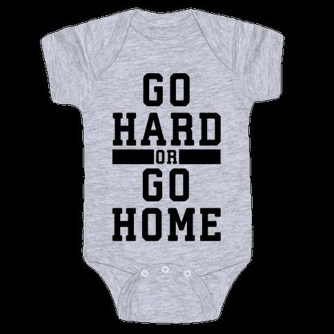 Go Hard or Go Home! Baby Onesy