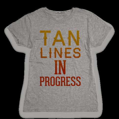 Tan Lines In Progress Womens T-Shirt