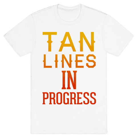 Tan Lines In Progress Mens T-Shirt