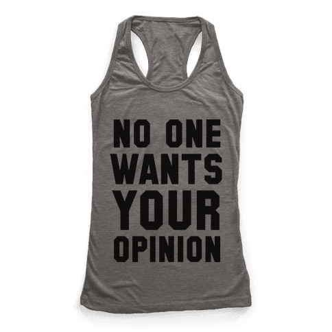 No One Wants Your Opinion