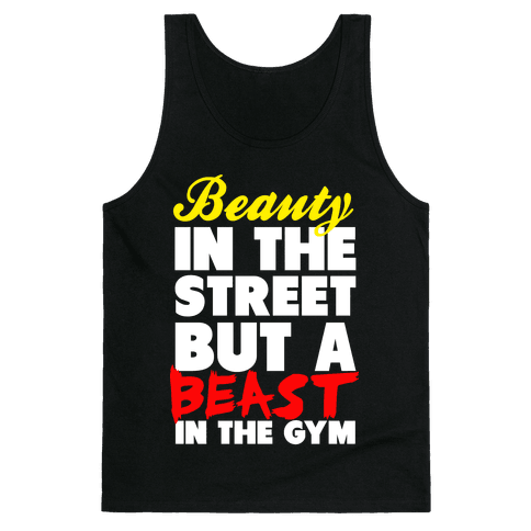 Lady in the Street and a Beast in the Gym Tank Top