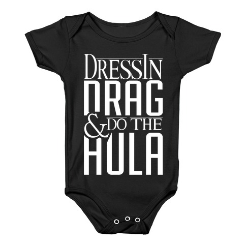 Drag Queen Hula Baby Onesy