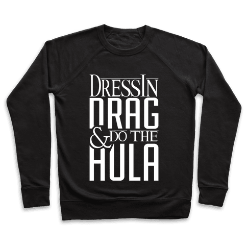 Drag Queen Hula Pullover