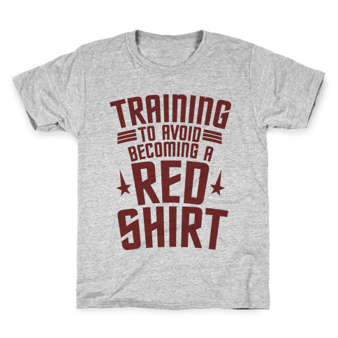 Training To Avoid Becoming A Red Shirt Kids T-Shirt