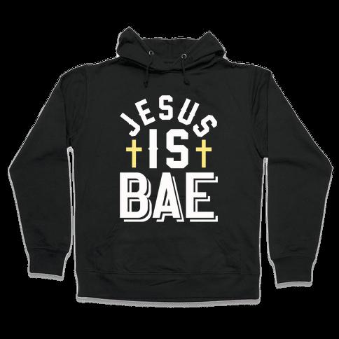 Jesus Is Bae Hooded Sweatshirt