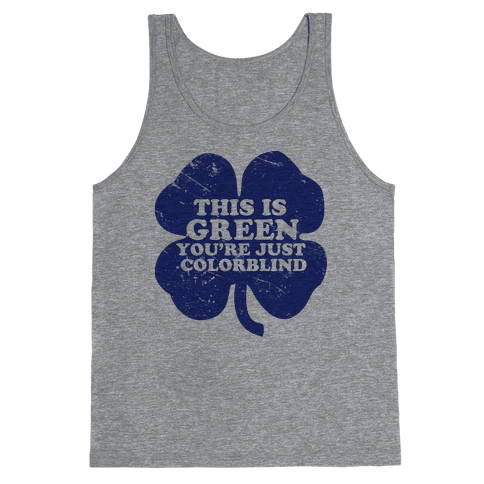This Is Green You're Just Colorblind Tank Top