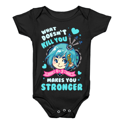 What Doesn't Kill You Makes You Stronger Sayaka Parody Baby Onesy