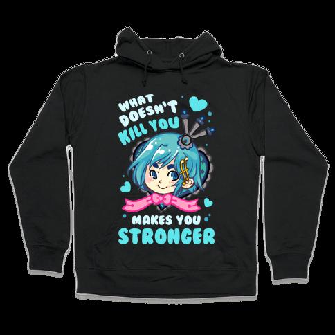 What Doesn't Kill You Makes You Stronger Sayaka Parody Hooded Sweatshirt