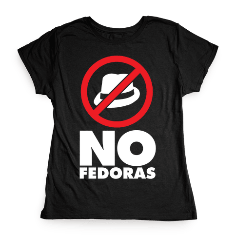 No Fedoras Womens T-Shirt