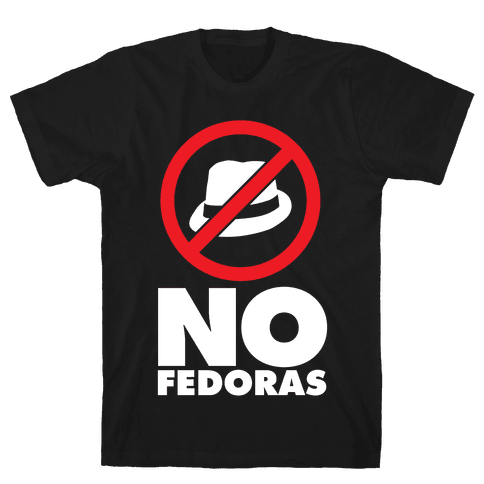 No Fedoras Mens T-Shirt