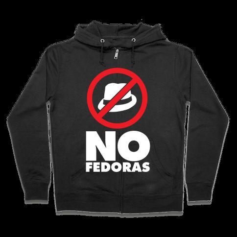 No Fedoras Zip Hoodie