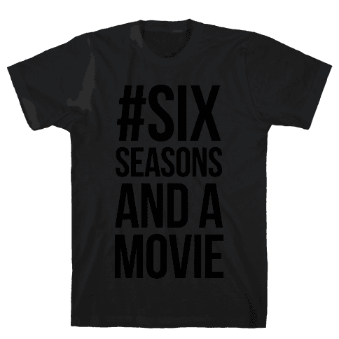 Six Seasons and a Movie Mens T-Shirt