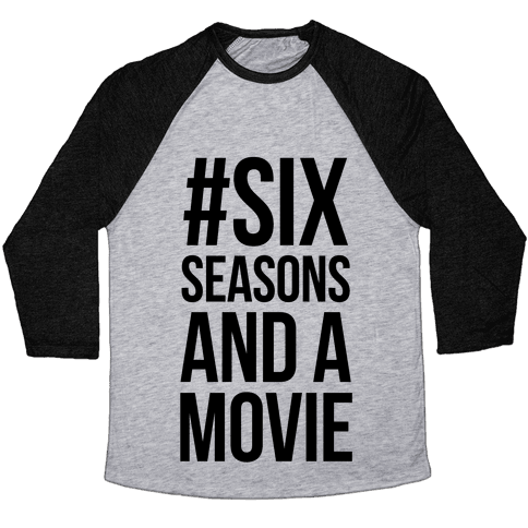 Six Seasons and a Movie Baseball Tee