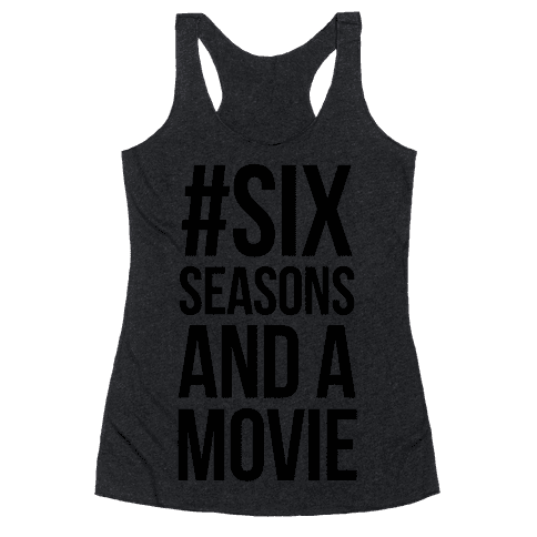 Six Seasons and a Movie Racerback Tank Top