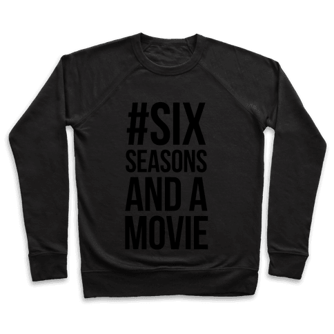 Six Seasons and a Movie Pullover