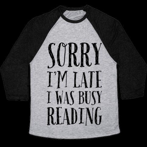 Sorry I'm Late I Was Busy Reading Baseball Tee