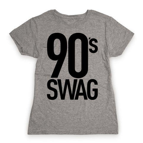 90's Swag Womens T-Shirt