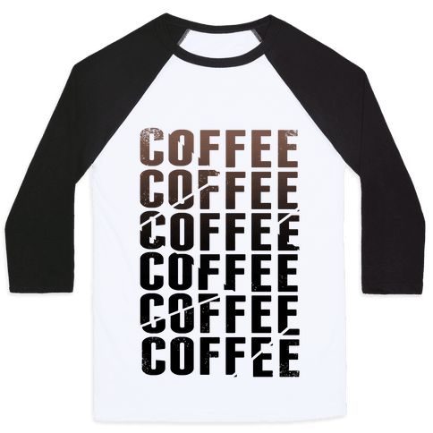 Coffee Coffee Coffee Coffee Baseball Tee