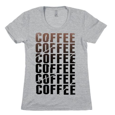 Coffee Coffee Coffee Coffee Womens T-Shirt