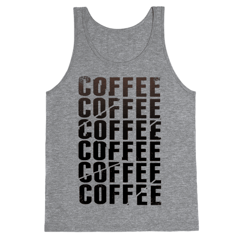 Coffee Coffee Coffee Coffee Tank Top
