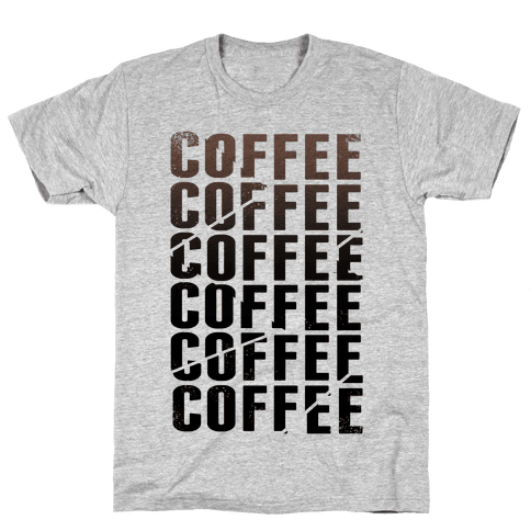 Coffee Coffee Coffee Coffee Mens T-Shirt