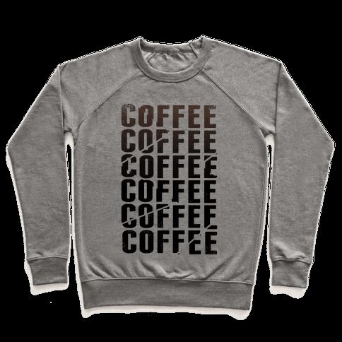Coffee Coffee Coffee Coffee Pullover