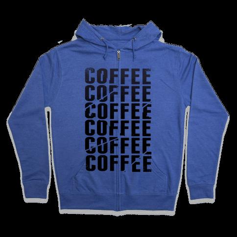Coffee Coffee Coffee Coffee Zip Hoodie