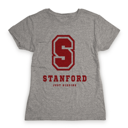 Stanford (Just Kidding) Womens T-Shirt