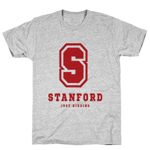 Stanford (Just Kidding) Mens T-Shirt