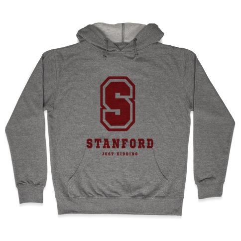 Stanford (Just Kidding) Hooded Sweatshirt