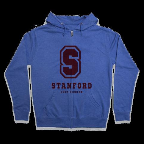 Stanford (Just Kidding) Zip Hoodie
